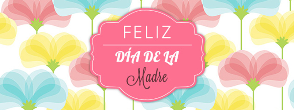 FELIZ DIA DE LA MADRE!!!